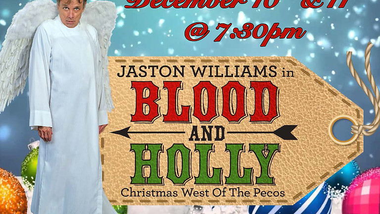"""Jaston Williams in """"Blood and Holly"""" Dec 10th"""