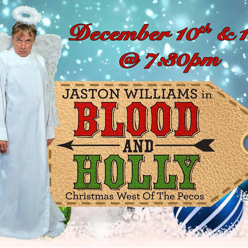 """Jaston Williams in """"Blood and Holly"""" Dec 11th"""