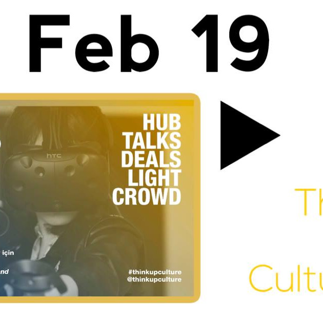 Think Up Culture! 7 Feb 19