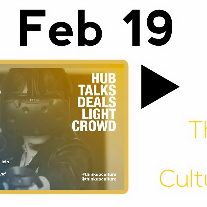 Think Up Culture! 9 Feb 19