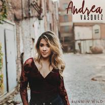 Andrea Vasquez - Runnin Wild