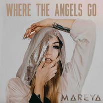 Mareya - Where The Angels Go