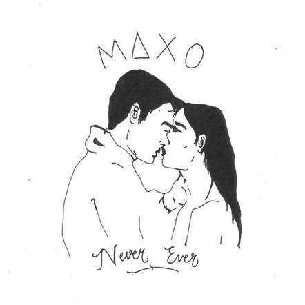 MAXO - Never Ever