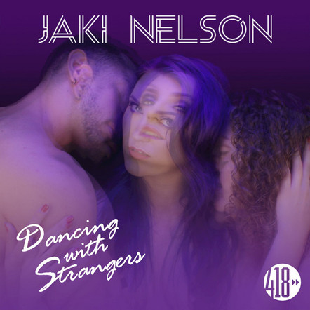 Jaki Nelson - Dancing With Strangers