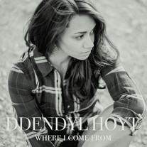 Ddendyl Hoyt - Where I Come From