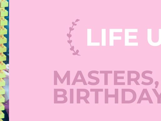 Masters, LEGO, and Birthdays... oh my!