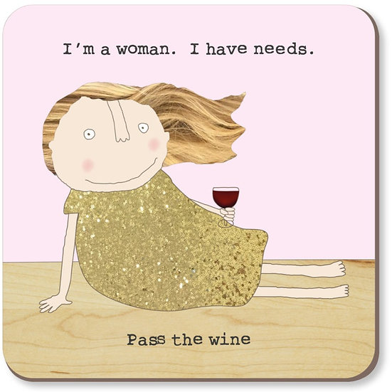 I'm a woman I have needs Coaster