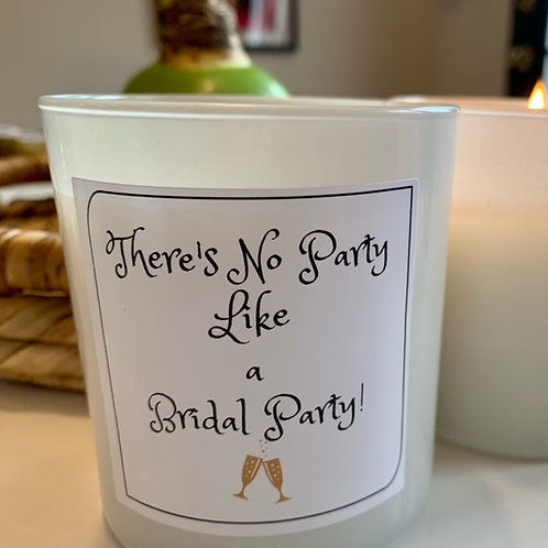 """""""No Party Like a Bridal Party"""" Candle"""
