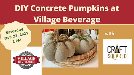 DIY Concrete Pumpkins at Village Beverage.png