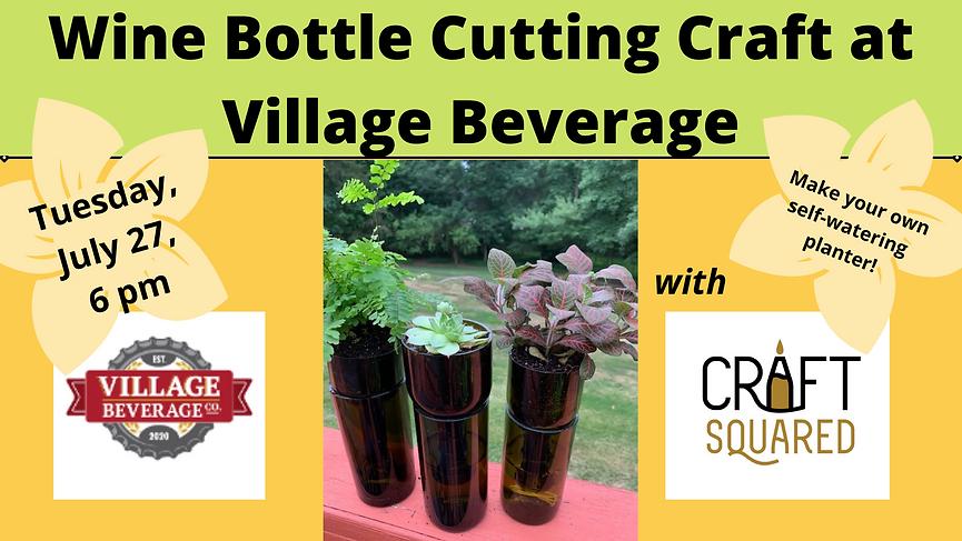 Bottle Cutting Craft at Village Beverage (3).png