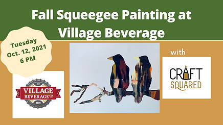 Fall Squeegee Painting at Village Beverage.png