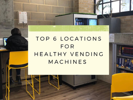Top 6 locations for Healthy Vending machines