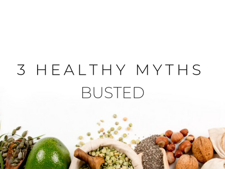 Top 3 Healthy Myths Busted