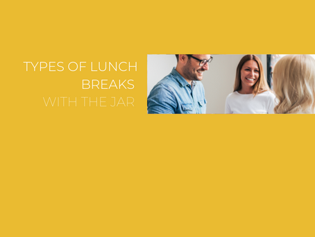 Types of lunch breaks with The Jar Healthy Vending