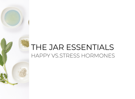 The Jar Essentials: Happy Hormones vs. Stress Hormones