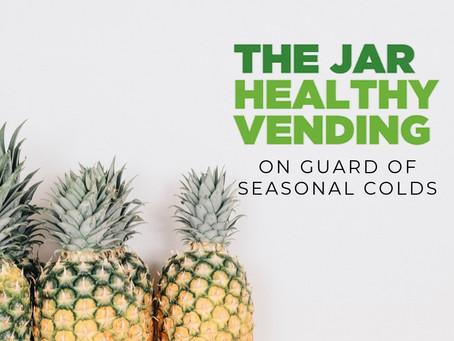 The Jar Healthy Vending On Guard Of Seasonal Colds