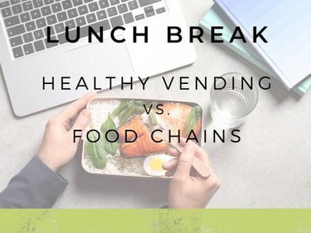 Lunch Break: Healthy Vending vs. Food Chains