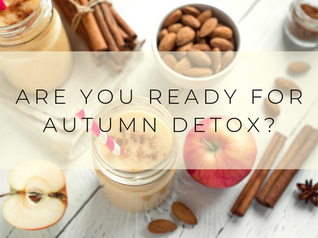 Are You Ready For Autumn Detox?