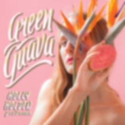 Green Guava Album Cover.jpg