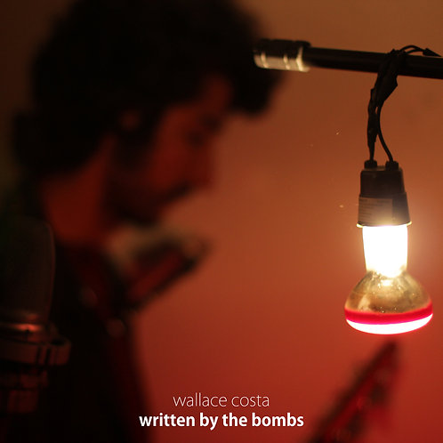 Wallace Costa - Written By The Bombs (2016)