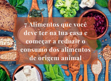 Queres ser vegano(a) ? Reduza progressivamente os alimentos de origem animal!