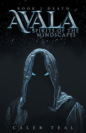 Avala: Spirits of the Mindscapes - Book 2: Death