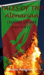 Tales of the Alénarian - Legends of War - Part 1