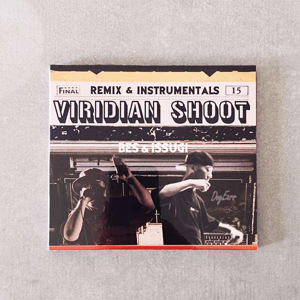 BES & ISSUGI / VIRIDIAN SHOOT REMIX & INSTRUMENTALS