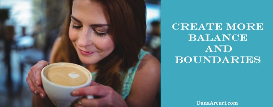 Create More Balance & Boundaries