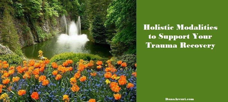 Holistic Modalities to Support Your Trauma Recovery