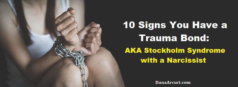 10 Signs You have a Trauma Bond: AKA Stockholm Syndrome with a Narcissist