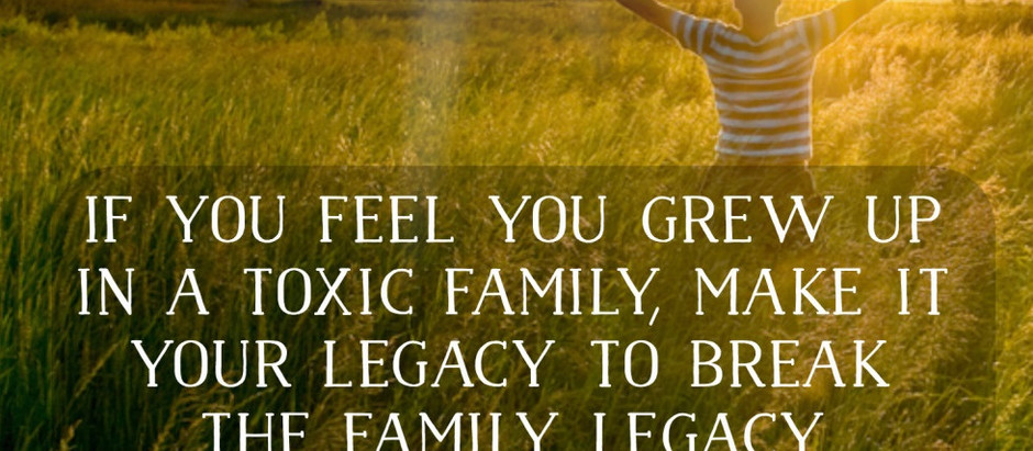 The Devastating Toxic Family Legacy