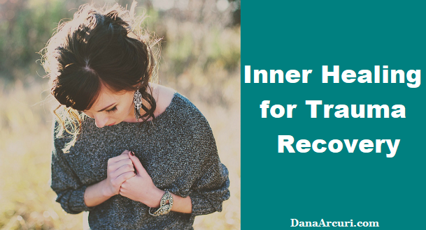 Inner Healing for Trauma Recovery