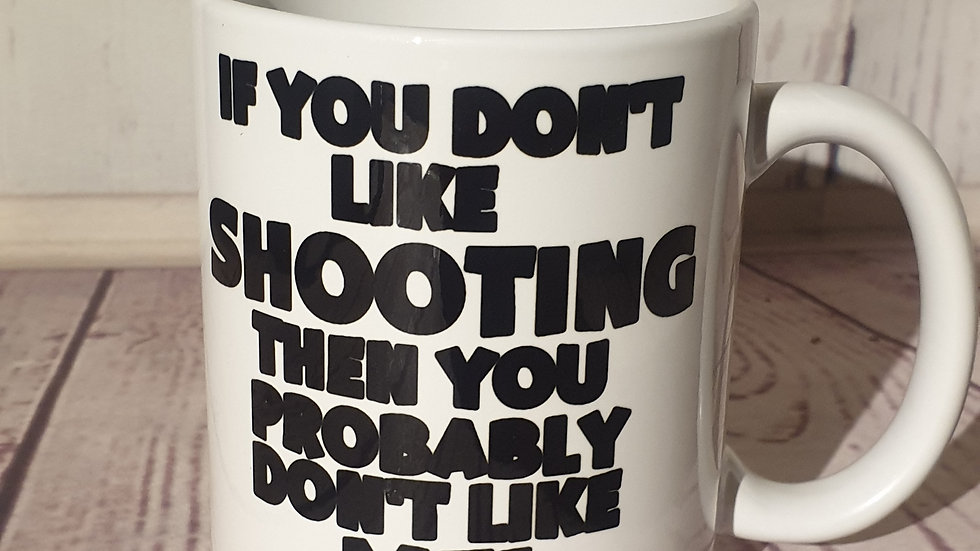 """If you don't like.."" mug"