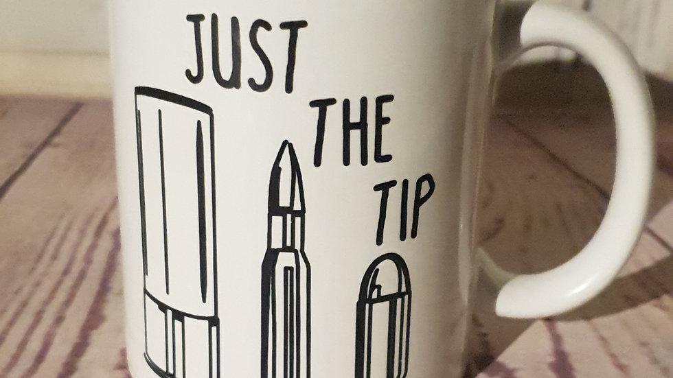 """Just the Tip"" mug"