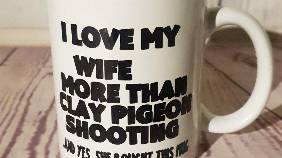 """I love my wife more"" mug"
