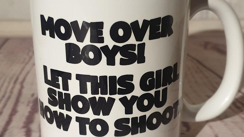 """""""Move over boys"""" mug"""