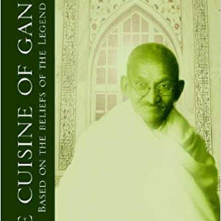 24. The Cuisine of Gandhi - Based on the