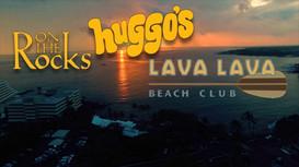 Huggo's and Lava Lava Beach Club
