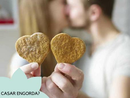 Casar Engorda?