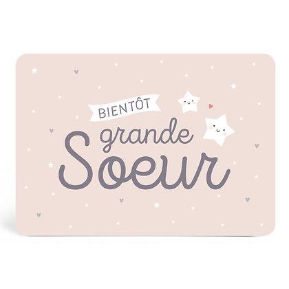 CARTE BIENTÔT GRANDE SŒUR