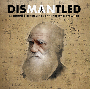"DISMANTLED: A Scientific Destruction of the ""Theory of Evolution"""