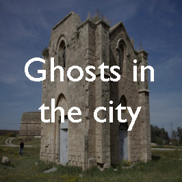Ghosts in the city: the ruined churches of Famagusta