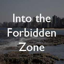 Into the Forbidden Zone: Varosha, ghost city of Cyprus