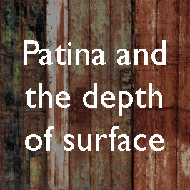 Patina and the depth of surface