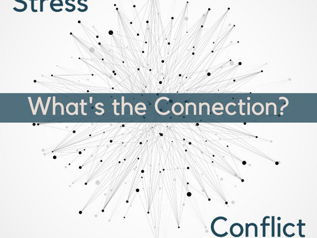 Stress and Conflict... What's the Connection?