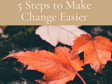 5 Steps to Make Change Easier