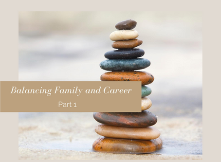 Balancing Family and Career Part 1