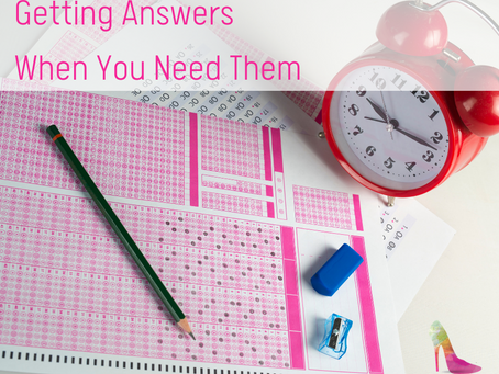 Answers When You Need Them