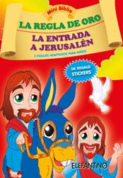 La Regla de Oro / La Entrada a Jerusalén